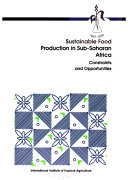 Sustainable Food Production in Sub Saharan Africa  Constraints and opportunities Book