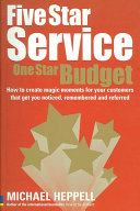 Five Star Service, One Star Budget: How to Create Magic ...