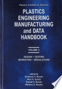 Plastics Institute of America Plastics Engineering  Manufacturing   Data Handbook