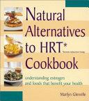 Natural Alternatives to HRT Cookbook