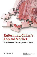Reforming China s Capital Market   the Future Development Path Book