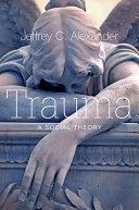 Trauma: A Social Theory