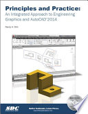Principles and Practice, An Integrated Approach to Engineering Graphics and Autocad 2014