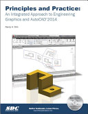 Principles and Practice  An Integrated Approach to Engineering Graphics and Autocad 2014