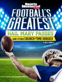Football S Greatest Hail Mary Passes And Other Crunch Time Heroics