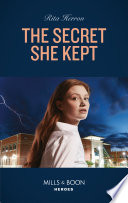 The Secret She Kept  Mills   Boon Heroes   A Badge of Courage Novel  Book 1