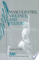Masculinities Violence And Culture