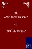180 Conditorei-Rezepte