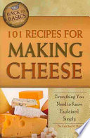 101 Recipes for Making Cheese Book