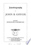The autobiography of John B. Gough. With a continuation. revised