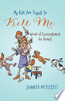 My Kids Are Trying To Kill Me Book PDF