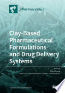 Clay Based Pharmaceutical Formulations and Drug Delivery Systems