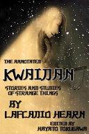 The Annotated Kwaidan by Lafcadio Hearn