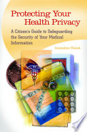 Protecting Your Health Privacy  A Citizen s Guide to Safeguarding the Security of Your Medical Information