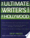 The Ultimate Writer s Guide to Hollywood