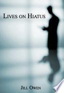 Lives on Hiatus