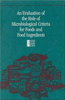 An Evaluation of the Role of Microbiological Criteria for Foods and Food Ingredients Book