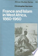 France And Islam In West Africa 1860 1960