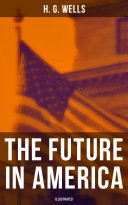 THE FUTURE IN AMERICA (Illustrated) [Pdf/ePub] eBook