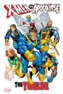 X Men Vs  Apocalypse  The Twelve Omnibus
