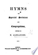 Hymns For Special Services And Congregations Compiled By M Alexander