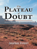 The Plateau of Doubt: Hiking the Hayduke Trail across the Colorado Plateau Pdf/ePub eBook