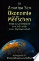 Ökonomie für den Menschen  : Wege zu Gerechtigkeit und Solidarität in der Marktwirtschaft
