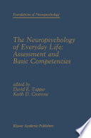 The Neuropsychology Of Everyday Life Assessment And Basic Competencies Book