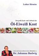 Das große Koch- und Lehrbuch der Öl-Eiweiß-Kost