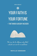 Your Faith is Your Fortune & That Which Already Has Been