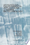 Opportunities for Environmental Applications of Marine Biotechnology  : Proceedings of the October 5-6, 1999, Workshop