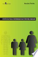 Read Online Efeitos da Fuga à Paternidade na Estrutura Familiar For Free