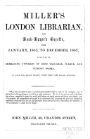 Miller's London librarian, and book-buyers gazette, Jan. 1852-Dec. 1853; appended [1853] Fly leaves; or, Scraps and sketches, literary, bibliographical, and miscellaneous