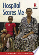 Books - Junior African Writers Series HIV/Aids Level A: Hospital Scares Me | ISBN 9780435891343