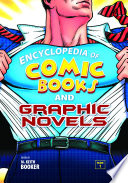 """Encyclopedia of Comic Books and Graphic Novels"" by M. Keith Booker"