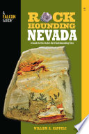 Rockhounding Nevada  : A Guide to the State's Best Rockhounding Sites