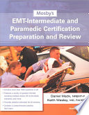 Mosby's EMT-Intermediate and Paramedic Certification Preparation and Review