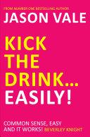 Kick the Drink...Easily! Pdf/ePub eBook