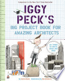 Iggy Peck s Big Project Book for Amazing Architects Book PDF