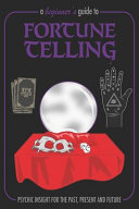 A Beginner s Guide to Fortune Telling Psychic Insight for the Past  Present and Future