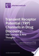 Transient Receptor Potential  TRP  Channels in Drug Discovery  Old Concepts   New Thoughts