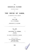 Sessional Papers Printed By Order Of The House Of Lords Or Presented By Royal Command In The Session 1840 30 40 Victori Arranged In Volumes Accounts And Papers