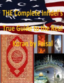 The Complete Infidel s True Guide to the Real Koran by Faisal