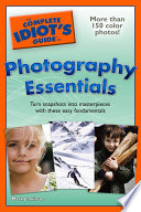 The Complete Idiot's Guide to Photography Essentials