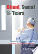 Blood, Sweat and Tears — Becoming a Better Surgeon