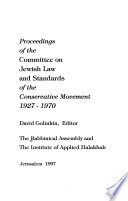 Proceedings of the Committee on Jewish Law and Standards of the Conservative Movement: Reports of the Committee