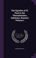 The Epistles Of St Paul To The Thessalonians Galatians Romans Volume 1