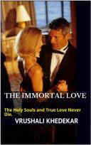 THE IMMORTAL LOVE