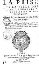 La Prise de la ville de Clerac, rendue à la discretion du Roy, le 4 Aoust...