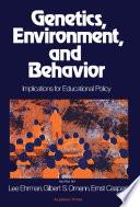 Genetics  Environment  and Behavior